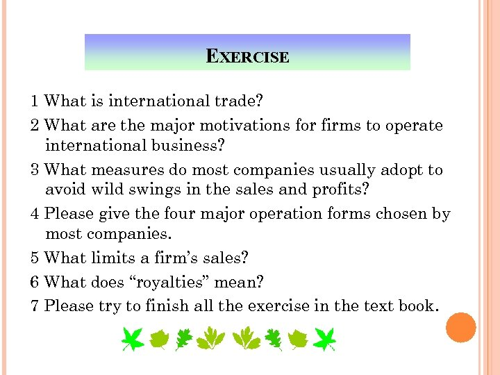 EXERCISE 1 What is international trade? 2 What are the major motivations for firms