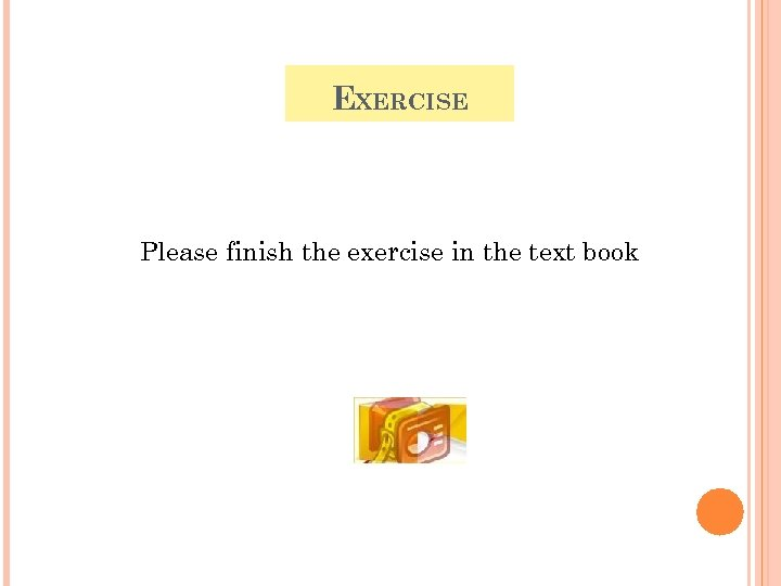 EXERCISE Please finish the exercise in the text book