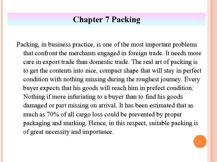 Chapter 7 Packing, in business practice, is one of the most important problems that