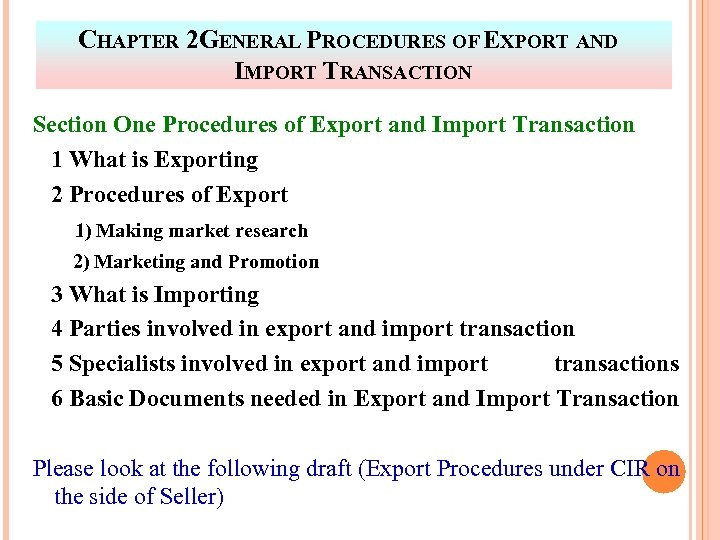 CHAPTER 2 GENERAL PROCEDURES OF EXPORT AND IMPORT TRANSACTION Section One Procedures of Export