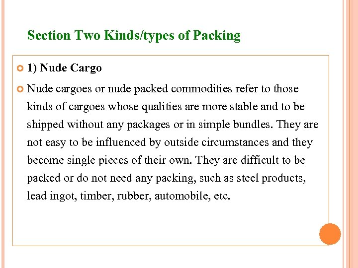 Section Two Kinds/types of Packing 1) Nude Cargo Nude cargoes or nude packed commodities