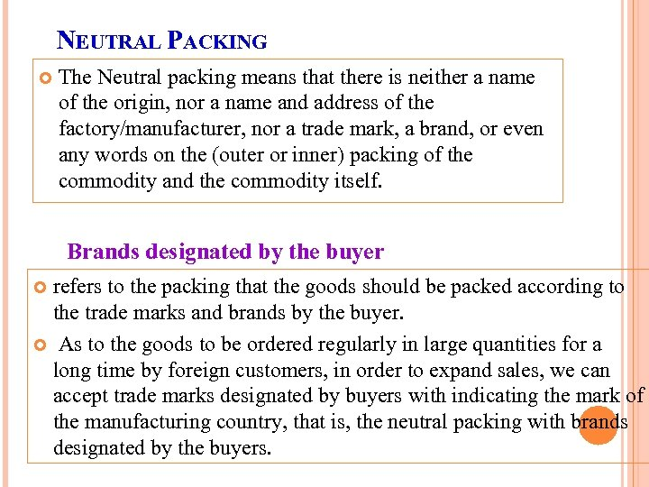 NEUTRAL PACKING The Neutral packing means that there is neither a name of the
