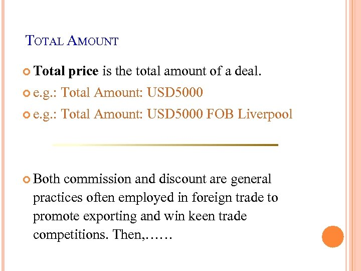 TOTAL AMOUNT Total price is the total amount of a deal. e. g. :