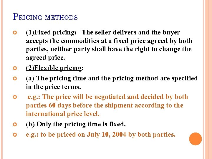 PRICING METHODS (1)Fixed pricing:The seller delivers and the buyer accepts the commodities at a