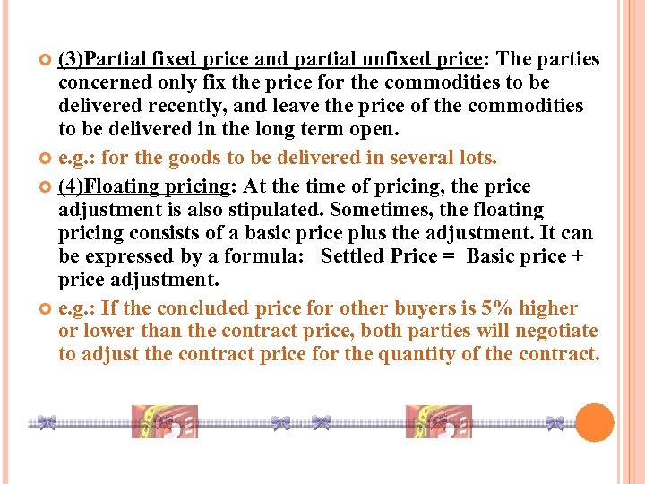 (3)Partial fixed price and partial unfixed price: The parties concerned only fix the price