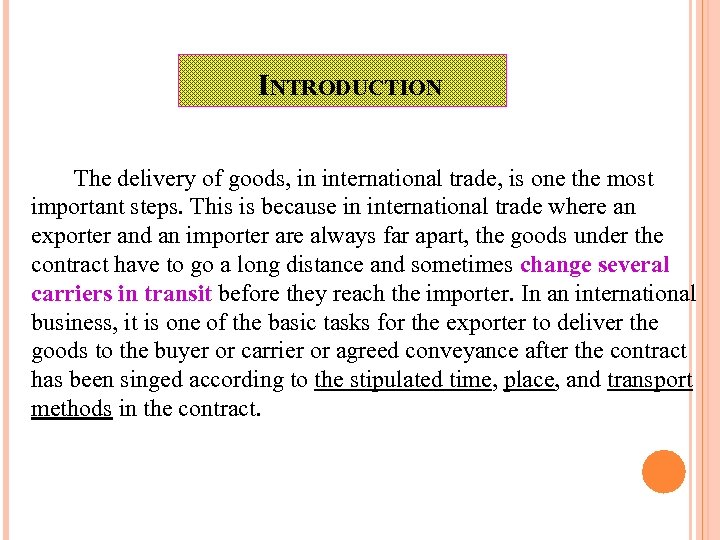 INTRODUCTION The delivery of goods, in international trade, is one the most important steps.