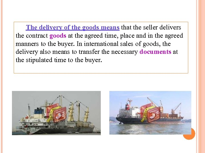 The delivery of the goods means that the seller delivers the contract goods at