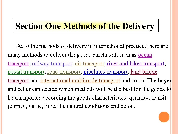 Section One Methods of the Delivery As to the methods of delivery in international