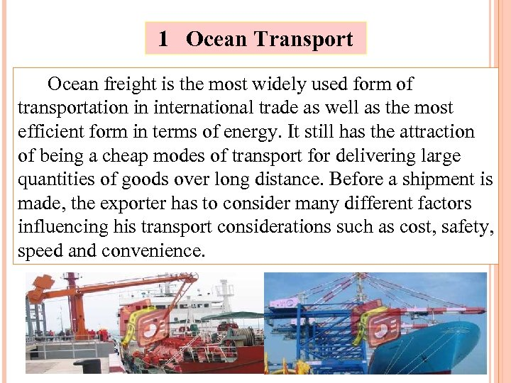 1 Ocean Transport Ocean freight is the most widely used form of transportation in