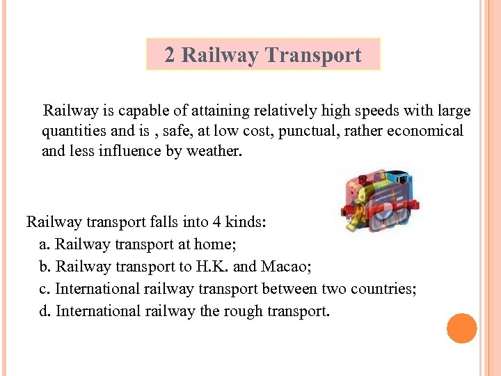 2 Railway Transport Railway is capable of attaining relatively high speeds with large quantities