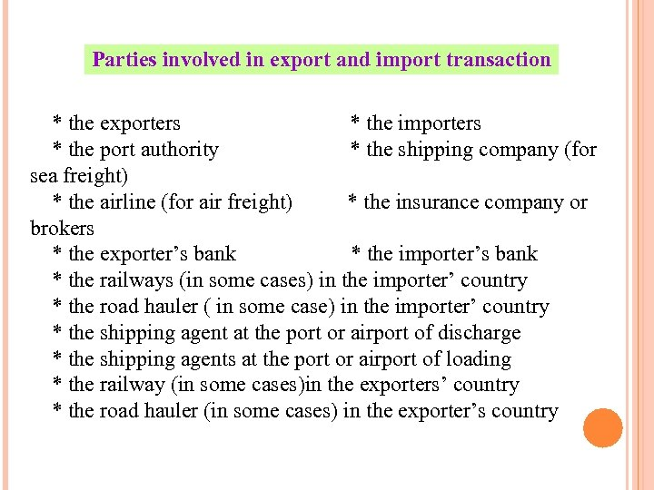 Parties involved in export and import transaction * the exporters * the importers *
