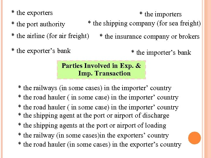 * the exporters * the port authority * the importers * the shipping company