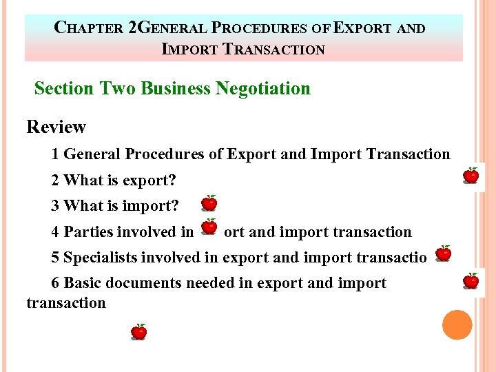 CHAPTER 2 GENERAL PROCEDURES OF EXPORT AND IMPORT TRANSACTION Section Two Business Negotiation Review