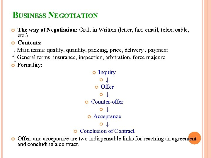 BUSINESS NEGOTIATION The way of Negotiation: Oral, in Written (letter, fax, email, telex, cable,