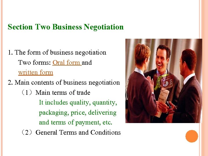 Section Two Business Negotiation 1. The form of business negotiation Two forms: Oral form