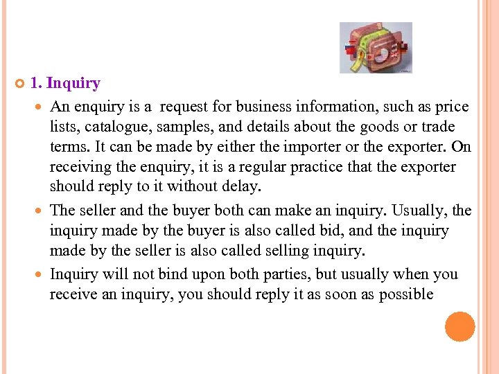 1. Inquiry An enquiry is a request for business information, such as price