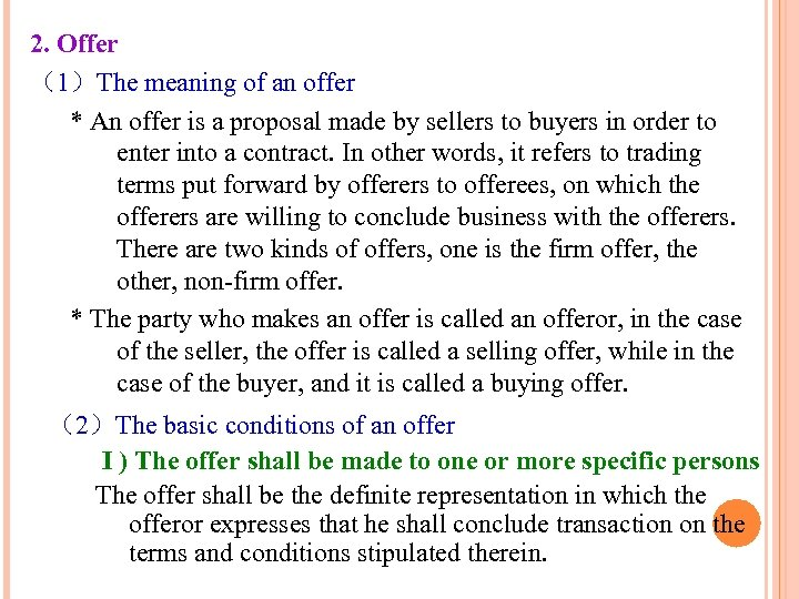 2. Offer (1)The meaning of an offer * An offer is a proposal made
