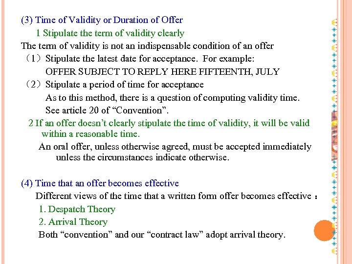 (3) Time of Validity or Duration of Offer 1 Stipulate the term of validity