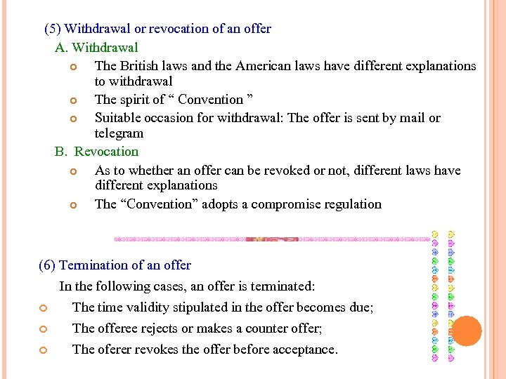 (5) Withdrawal or revocation of an offer A. Withdrawal The British laws and the
