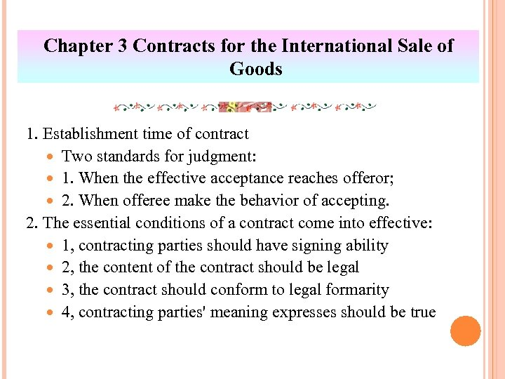 Chapter 3 Contracts for the International Sale of Goods 1. Establishment time of contract