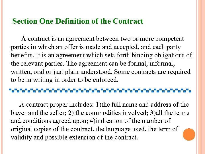 Section One Definition of the Contract A contract is an agreement between two or