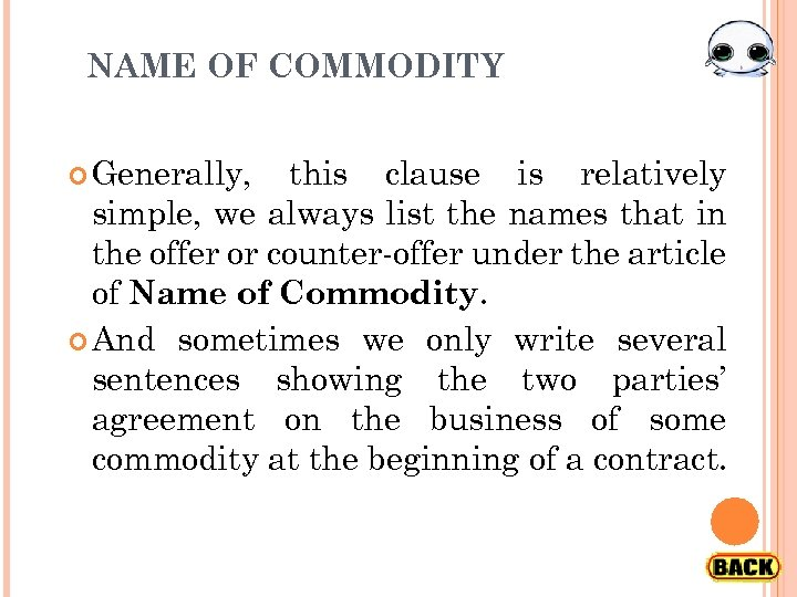 NAME OF COMMODITY Generally, this clause is relatively simple, we always list the names