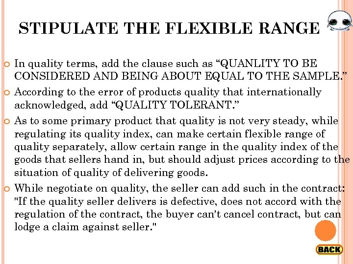 "STIPULATE THE FLEXIBLE RANGE In quality terms, add the clause such as ""QUANLITY TO"