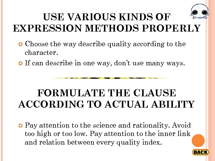 USE VARIOUS KINDS OF EXPRESSION METHODS PROPERLY Choose the way describe quality according to