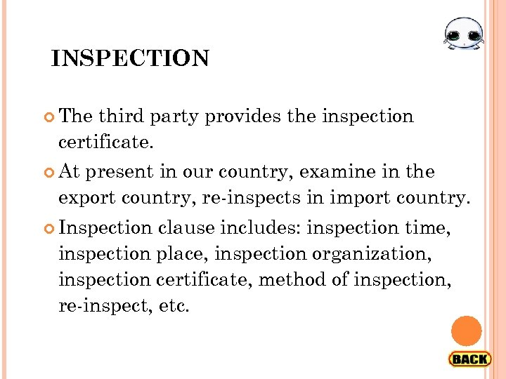 INSPECTION The third party provides the inspection certificate. At present in our country, examine
