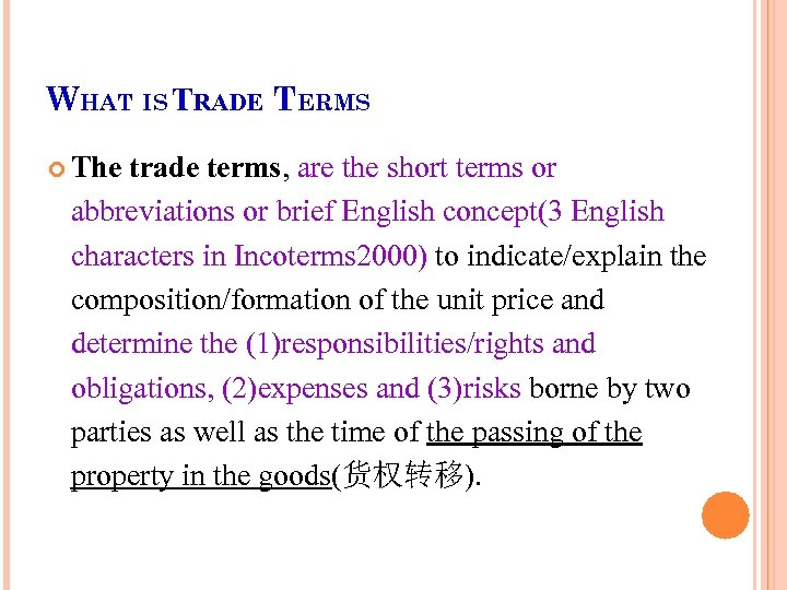WHAT IS TRADE TERMS The trade terms, are the short terms or abbreviations or
