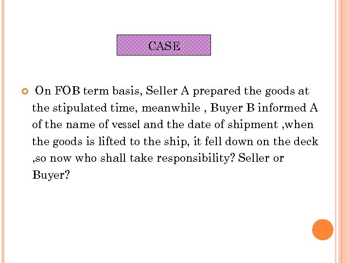 CASE On FOB term basis, Seller A prepared the goods at the stipulated time,
