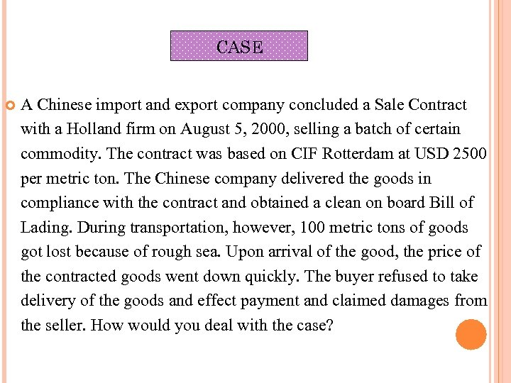 CASE A Chinese import and export company concluded a Sale Contract with a Holland