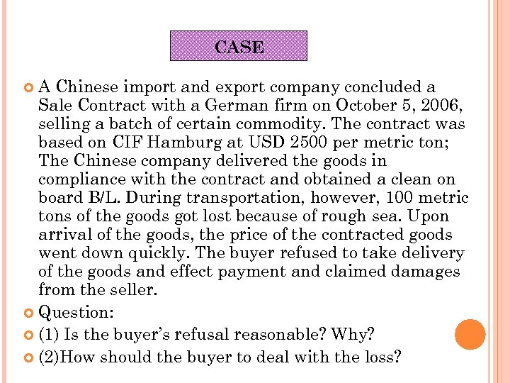 CASE A Chinese import and export company concluded a Sale Contract with a German