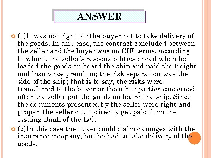 ANSWER (1)It was not right for the buyer not to take delivery of the