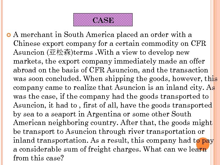 CASE A merchant in South America placed an order with a Chinese export company