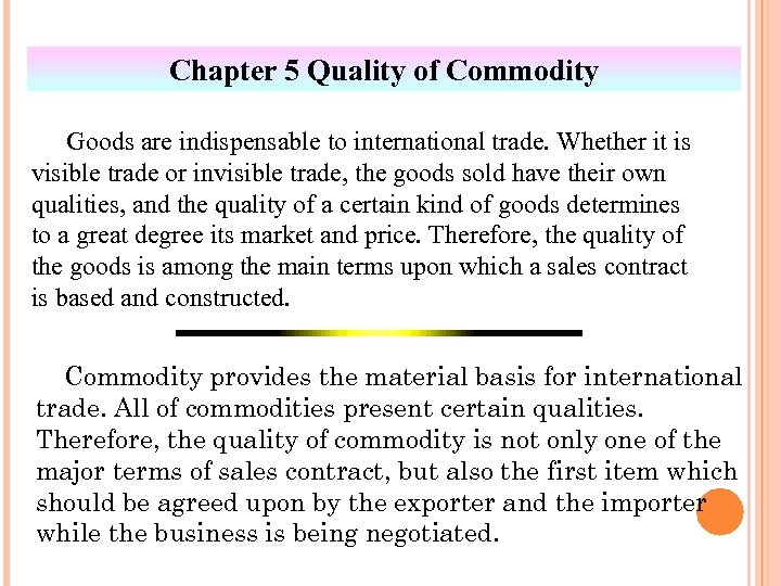 Chapter 5 Quality of Commodity Goods are indispensable to international trade. Whether it is