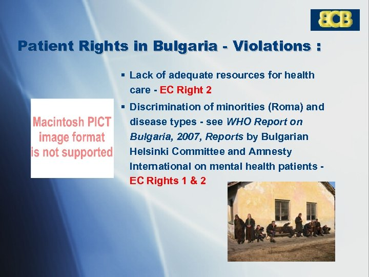 Patient Rights in Bulgaria - Violations : § Lack of adequate resources for health