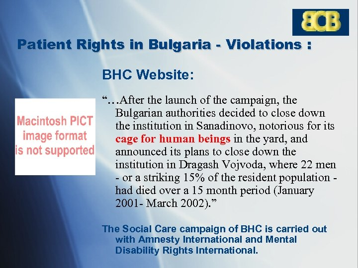 "Patient Rights in Bulgaria - Violations : BHC Website: ""…After the launch of the"