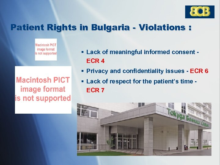 Patient Rights in Bulgaria - Violations : § Lack of meaningful informed consent ECR