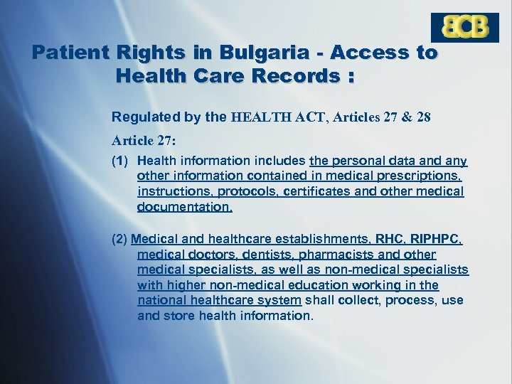 Patient Rights in Bulgaria - Access to Health Care Records : Regulated by the