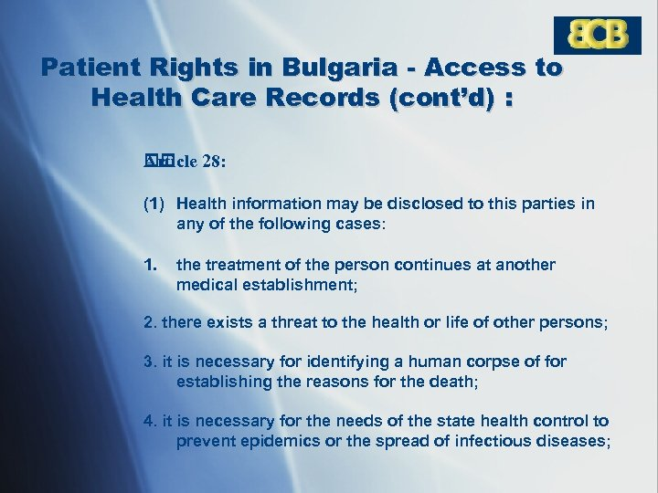 Patient Rights in Bulgaria - Access to Health Care Records (cont'd) : Article 28: