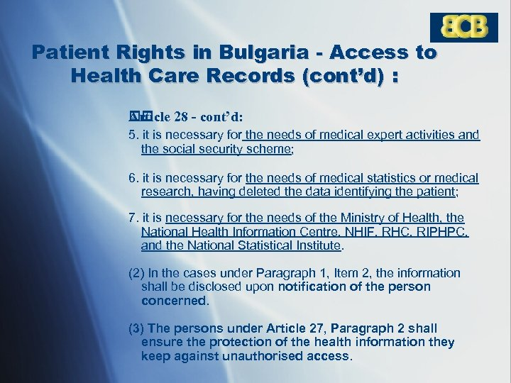 Patient Rights in Bulgaria - Access to Health Care Records (cont'd) : Article 28