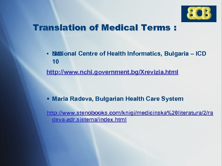 Translation of Medical Terms : § National Centre of Health Informatics, Bulgaria – ICD