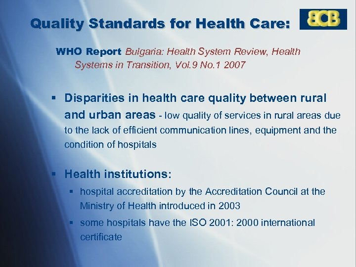 Quality Standards for Health Care: WHO Report Bulgaria: Health System Review, Health Systems in