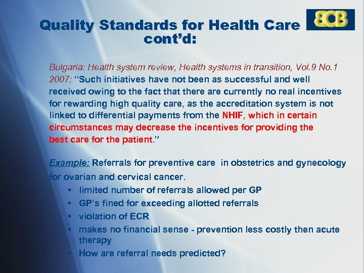 Quality Standards for Health Care cont'd: Bulgaria: Health system review, Health systems in transition,