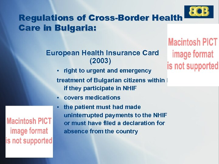 Regulations of Cross-Border Health Care in Bulgaria: European Health Insurance Card (2003) • right