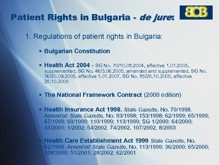 Patient Rights in Bulgaria - de jure: 1. Regulations of patient rights in Bulgaria: