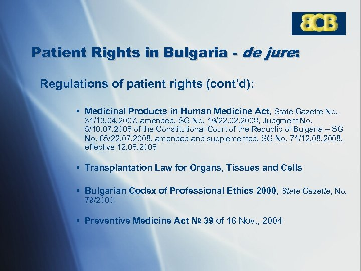 Patient Rights in Bulgaria - de jure: Regulations of patient rights (cont'd): § Medicinal