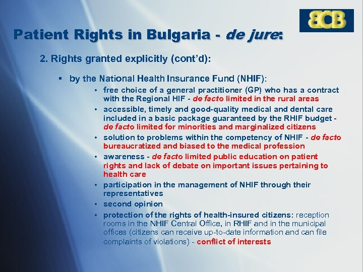 Patient Rights in Bulgaria - de jure: 2. Rights granted explicitly (cont'd): § by