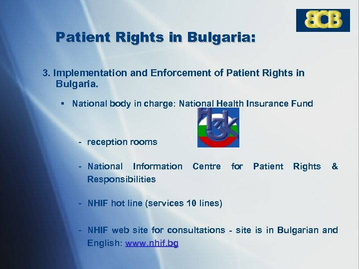 Patient Rights in Bulgaria: 3. Implementation and Enforcement of Patient Rights in Bulgaria. §
